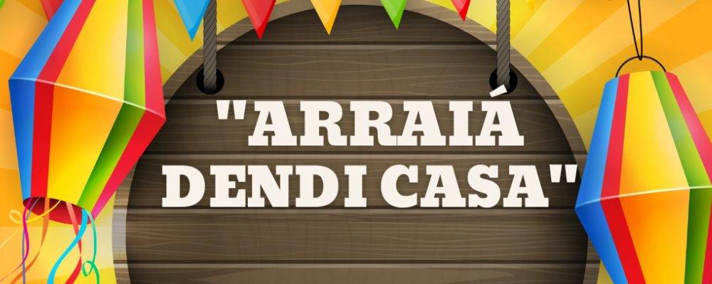ARRAIÁ DENDI CASA