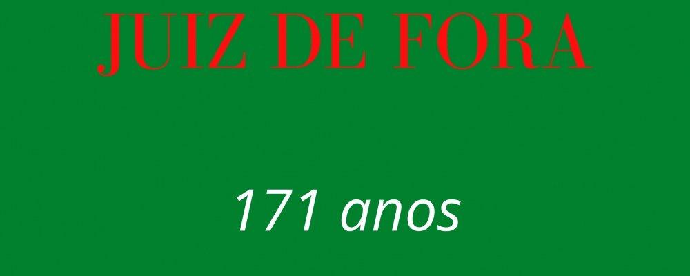 JUIZ DE FORA 171 ANOS